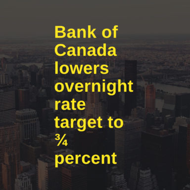 Bank of Canada lowers overnight rate target to ¾ percent